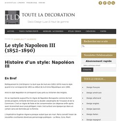 Le style Napoleon III (1852-1890) - TLD Webzine