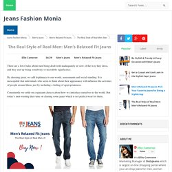 The Real Style of Real Men: Men's Relaxed Fit Jeans - Jeans Fashion Monia