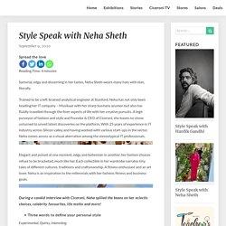 Style Speak with Neha Sheth