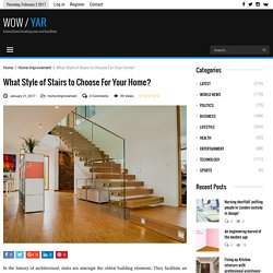 What Style of Stairs to Choose For Your Home?