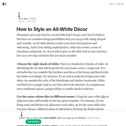 How to Style an All-White Décor – Arun Kohli – Medium