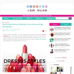 Style Women Clothing For Your Red Lipstick