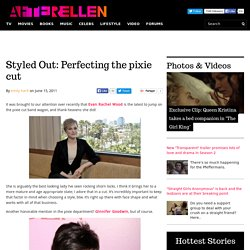 Styled Out: Perfecting the pixie cut