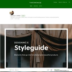 Designing a styleguide: elements that go into building compelling products — Free Code Camp