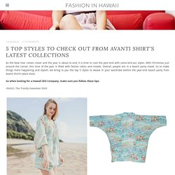 5 Top Styles To Check Out From Avanti Shirt's Latest Collections - Fashion in Hawaii