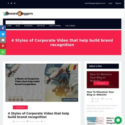 4 Styles of Corporate Video that help build brand recognition
