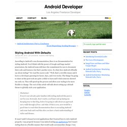Styling Android With Defaults - Android Developer