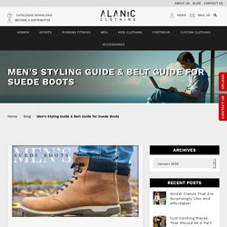 Men's Styling Guide & Belt Guide for Suede Boots