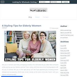 6 Styling Tips for Elderly Women