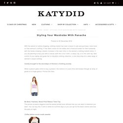 Styling Your Wardrobe With Panache – Katydid.com