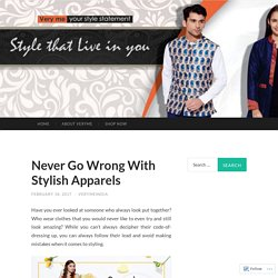 Never Go Wrong With Stylish Apparels- Veryme India