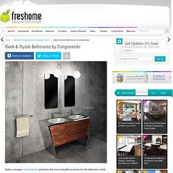 Sleek & Stylish Bathrooms by Componendo