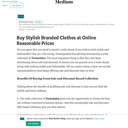 Buy Stylish Branded Clothes at Online Reasonable Prices