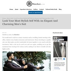Look Your Most Stylish Self With An Elegant And Charming Men's Suit– Marchesi