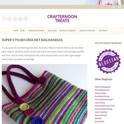 Super stylish crochet bag handles - Crafternoon Treats