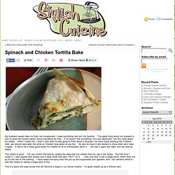 Stylish Cuisine « Spinach and Chicken Tortilla Bake