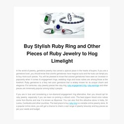 Buy Stylish Ruby Ring and Other Pieces of Ruby Jewelry to Hog Limelight
