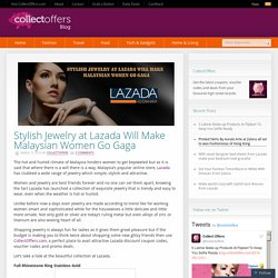 Stylish Jewelry at Lazada Will Make Malaysian Women Go Gaga