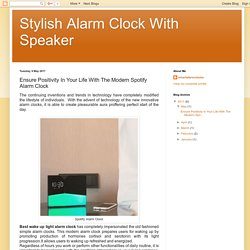 Stylish Alarm Clock With Speaker: Ensure Positivity In Your Life With The Modern Spotify Alarm Clock
