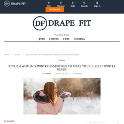 Stylish Women's Winter Essentials to Make Your Closet Winter Ready