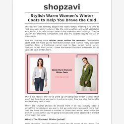 Stylish Warm Women's Winter Coats to Help You Brave the Cold - ShopZAVI