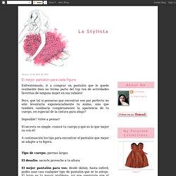 La Stylista: El mejor pantalón para cada figura