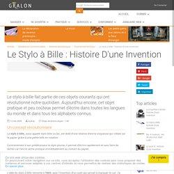 Le stylo à bille : histoire d'une invention