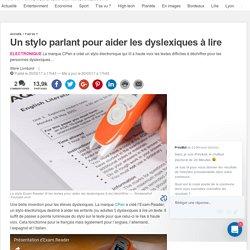 Un stylo parlant pour aider les dyslexiques à lire