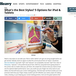 What's the Best Stylus? 5 Options for iPad & Tablets