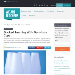 Stacked: Learning With Styrofoam Cups - WeAreTeachers