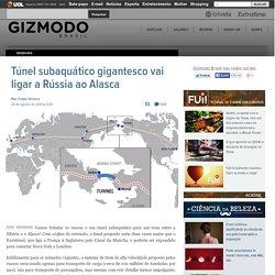 Túnel subaquático gigantesco vai ligar a Rússia ao Alasca