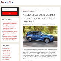 A Guide to Car Loans with the Help of a Subaru Dealership in Covington