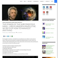 The Power Of the Subconscious Mind – Gregg Braden Unveils The Secrets of How To Manifest Anything