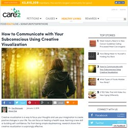 How To Communicate With Your Subconscious Using Creative Visualization