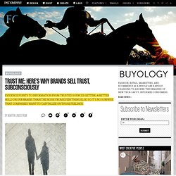 Trust Me: Here's Why Brands Sell Trust, Subconsciously