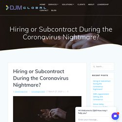 Hiring or Subcontract During the Coronavirus Nightmare? - DJM Sales & Marketing