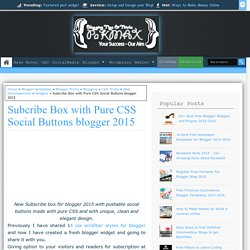 Subcribe Box with Pure CSS Social Buttons blogger 2015