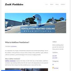 What is Subfloor Ventilation? - Zenith Ventilation