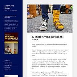 22 subject/verb agreement songs - Luiz Otávio Barros