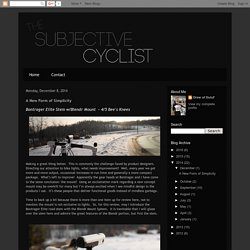 The Subjective Cyclist: A New Form of Simplicity