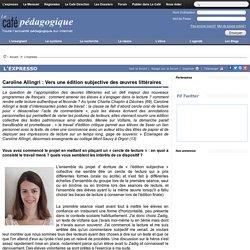 Caroline Allingri : Vers une édition subjective des œuvres littéraires