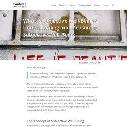 What is Subjective Well-Being? Understanding and Measuring Subjective Well-Being