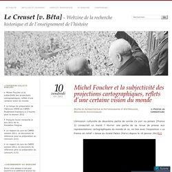 Michel Foucher et la subjectivité des projections cartographiques, reflets d'une certaine vision du monde