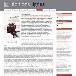 LA GUERRE DES SUBJECTIVITÉS EN ISLAM - Fethi Benslama