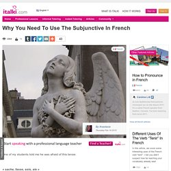 Why You Need To Use The Subjunctive In French - French learning article