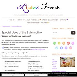 French Subjunctive - Special Uses - Lawless French Grammar