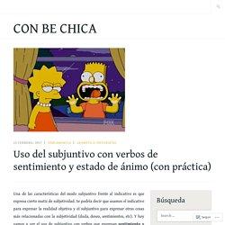 Uso del subjuntivo con verbos de sentimiento y estado de ánimo (con práctica) – CON BE CHICA