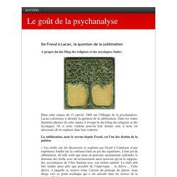 De Freud à Lacan, la question de la sublimation - Le goût de la psychanalyse Le goût de la psychanalyse