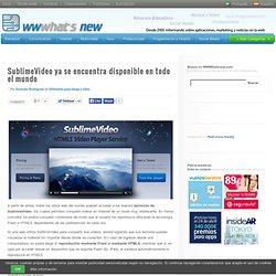 SublimeVideo ya se encuentra disponible en todo el mundo
