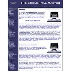 The Subliminal Master. Le Meilleur Logiciel de Suggestions Subliminales. Téléchargement Gratuit